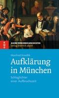 Manfred Knedlik: Aufklärung in München