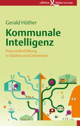 Kommunale Intelligenz - Potenzialentfaltung in Städten und Gemeinden