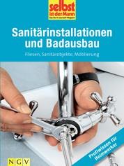 Sanitärinstallationen und Badausbau - Profiwissen für Heimwerker - Fliesen, Sanitärobjekte, Möblierung