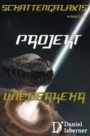 Daniel Isberner: Schattengalaxis - Projekt Wiederkehr ★★★★