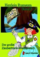 Jutta E. Schröder: Der große Zaubertrank-Wettbewerb - Hexlein Rumsum 2