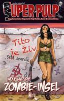 r. evolver: Super-Pulp 08: Wolf und die Zombie-Insel