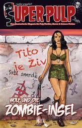 Super-Pulp 08: Wolf und die Zombie-Insel