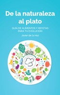 Javier de la Hoz: De la naturaleza al plato