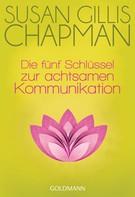 Susan Gillis Chapman: Die fünf Schlüssel zur achtsamen Kommunikation ★★★