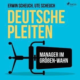 Deutsche Pleiten - Manager im Größen-Wahn (Ungekürzt)