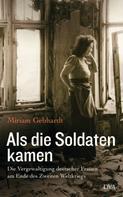 Miriam Gebhardt: Als die Soldaten kamen ★★★