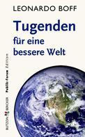 Leonardo Boff: Tugenden für eine bessere Welt