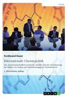 Ferdinand Kaser: Internationale Chemiepolitik