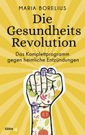 Maria Borelius: Die Gesundheitsrevolution ★★★