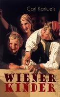 Carl Karlweis: Wiener Kinder