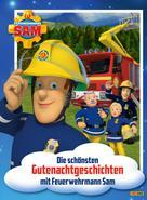 Katrin Zuschlag: Feuerwehrmann Sam - Die schönsten Gutenachtgeschichten mit Feuerwehrmann Sam