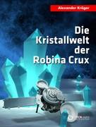 Alexander Kröger: Die Kristallwelt der Robina Crux ★★★