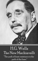 H.G. Wells: The New Machiavelli