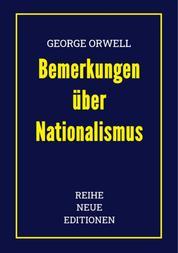George Orwell: Bemerkungen über Nationalismus - Neuübersetzung von 2021