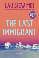 Lau Siew Mei: The Last Immigrant
