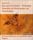 Robert Kopf: Spondylose bei Katzen Wirbelsäule behandeln mit Homöopathie und Schüsslersalzen