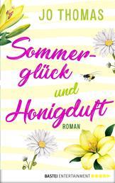 Sommerglück und Honigduft - Roman
