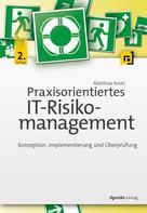 Matthias Knoll: Praxisorientiertes IT-Risikomanagement