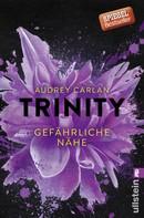 Audrey Carlan: Trinity - Gefährliche Nähe ★★★★