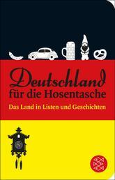 Deutschland für die Hosentasche - Das Land in Listen und Geschichten