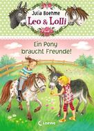 Julia Boehme: Leo & Lolli (Band 1) - Ein Pony braucht Freunde!