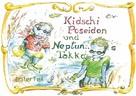 Siegrid Graunke Gruel: Kidschi Poseidon und Neptuns Takko