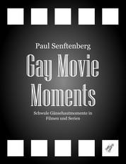 Gay Movie Moments - Schwule Gänsehautmomente in Filmen und Serien