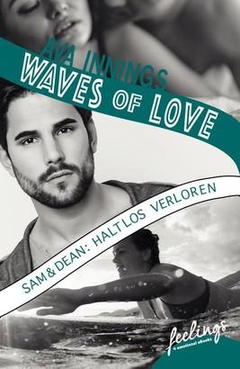 Waves of Love - Sam & Dean: Haltlos verloren