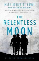 The Relentless Moon - A Lady Astronaut Novel