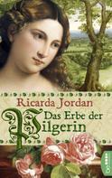 Ricarda Jordan: Das Erbe der Pilgerin
