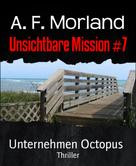 A. F. Morland: Unsichtbare Mission #7