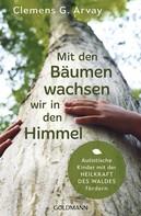 Clemens G. Arvay: Mit den Bäumen wachsen wir in den Himmel ★★★★★