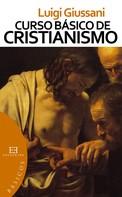 Luigi Giussani: Curso básico de cristianismo