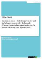 Tobias Früchtl: Eindichten eines 1-Zoll-Rohrgewindes und Aufschrauben passender Rohrmuffe (Unterweisung Anlagenmechaniker/in für Sanitär-, Heizung- und Klimatechnik)