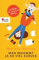 Marlene Hellene: Man bekommt ja so viel zurück ★★★★