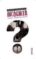Francisco Contreras Gil: Incógnita. Un viaje en busca del misterio ★★★