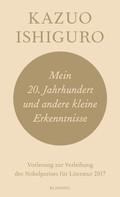 Kazuo Ishiguro: Mein 20. Jahrhundert und andere kleine Erkenntnisse ★★★★★