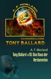 Tony Ballard #15: Das Haus der Verdammten