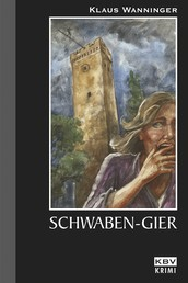 Schwaben-Gier - Kommissar Braigs achter Fall