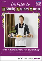 Die Welt der Hedwig Courths-Mahler 457 - Liebesroman - Das Stubenmädchen von Tannenberg