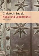 Christoph Engels: Kunst und Lebenskunst