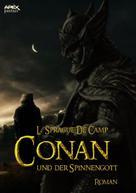 L. Sprague de Camp: CONAN UND DER SPINNENGOTT