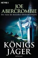 Joe Abercrombie: Königsjäger ★★★★★