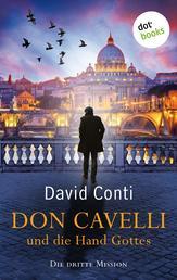 Don Cavelli und die Hand Gottes: Die dritte Mission - Ein Vatikan-Krimi