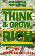 Napoleon Hill: Think And Grow Rich (1937 Edition)