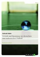 Sohrab Dabir: Gewalt und Rassismus im deutschen und italienischen Fußball