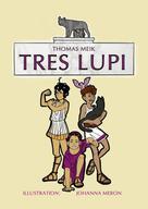 Thomas Meik: Tres Lupi