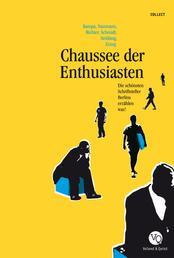 Chaussee der Enthusiasten - Die schönsten Schriftsteller Berlins erzählen was!
