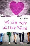 A.K. Linn: Wir sind mehr als Liebe - June ★★★★